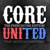 CORE UNITED - FRENCHCORE EDITION FEAT. PATRICIA'S BIRTHDAY