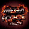 MEGAFORCE FESTIVAL 2013