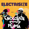ELECTRISIZE LIVE IN CONCERT W/ CHOCOLATE PUMA